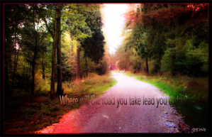 08092014 112754 new . where will the road you take lead you today