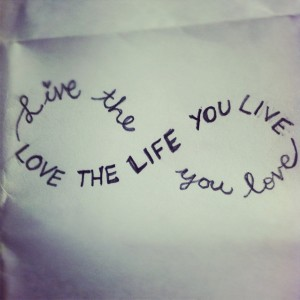 live-the-life-you-love-inspirational-quote-motivation-picture-image-advice1-300x300